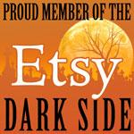 Proud Member of the Etsy Dark Side